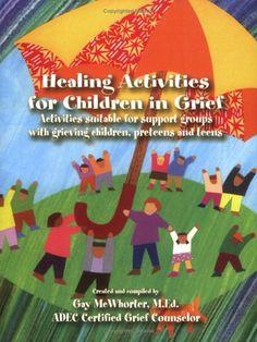 Healing Activities for Children in Grief by Gay McWhorter,http://www.amazon.com/dp/0976303507/ref=cm_sw_r_pi_dp_krHNsb0ZVMSSQH6N