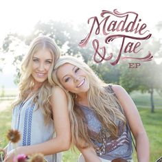 Maddie and Tae scheduled to release their debut EP on November 4, 2014