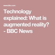 Technology explained: What is augmented reality? - BBC News