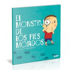 El monstruo de los pies mojados.  ¿Cuál es el misterio de las huellas húmedas en la casa de Lucas? ¡Seguro que son del Monstruo de los Pies Mojados! ¿Cómo es? ¿Qué busca? ¿Dónde vive? Para averiguarlo, prepara tu lupa y sigue las pistas de esta historia. Thing 1, Signs, Cover, Books, Libros, Illustrations, Foot Prints, Monsters