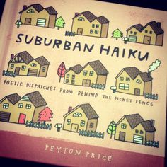 Guest Post: Peyton Price of Suburban Haiku (feat. a book giveaway!) from The Well-Versed Mom National Poetry Month, Haiku, Giveaway, Mom, Books, Libros, Book, Book Illustrations, Mothers