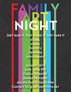 Family Art Night Poster Just Glue it, Just Shake it, Just Make it Make: Masks, Puppets, Drawings, Instruments