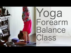 48 m ▶ Yoga Flow: get sweaty learning forearm balance with Lesley Fightmaster - YouTube