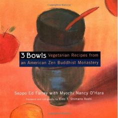 3 Bowls : Vegetarian Recipes from an American Zen Buddhist Monastery: Seppo Ed Farrey & Nancy O'Hara Healthy Recipes For Weight Loss, Good Healthy Recipes, Healthy Foods To Eat, Amazing Recipes, Delicious Recipes, Tasty, Vegetarian Cooking, Vegetarian Recipes, Coconut Pecan