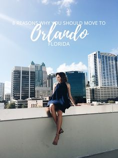 8 reasons why you should move to Orlando, Florida Cityscape Bliss // Travel journal Kahlea Nicole guest post