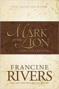 Mark of the Lion Trilogy: An Echo in the Darkness/As Sure as the Dawn/A Voice in the Wind by Francine Rivers