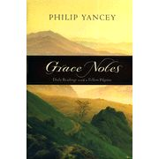 grace notes - a year's expanse of writings from philip yancey, one of my favorite authors