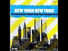 """New York, New York"" -Grandmaster Flash and the Furious Five.  (7:09. Sugar Hill Records,1983) Audio only."