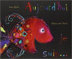 Amazon.fr - Aujourd'hui, je suis... - Mies Van Hout, Julie Duteil - Livres