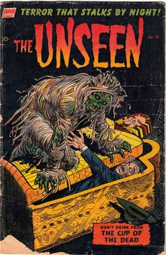 Comic Book Cover For The Unseen #10. Never, never drink from the Cup of the Dead! Seems like good advice- lol!