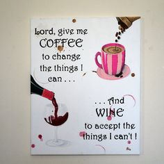 Coffee and Wine Quote Hand Painted on Canvas, Coffee Art, Wine Art, Custom Painting, Coffee Beans, Coffee Cup, Wine Bottle, Wine Glass by Mae2Designs on Etsy