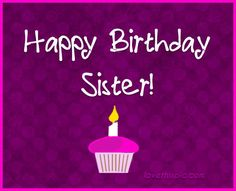 This post contains the world best collection of the Happy Birthday Wishes for Sister from Brother. Wish your Sister with these Happy Birthday Greetings. Happy Birthday Sister Pictures, Best Happy Birthday Message, Birthday Wishes For Brother, Happy Birthday Flower, Very Happy Birthday, Happy Birthday Images, Birthday Ideas, Birthday Card Sayings, Happy Birthday Quotes