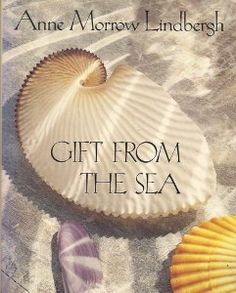 Gift from the Sea: Anne Morrow Lindbergh:  Reflections on Life