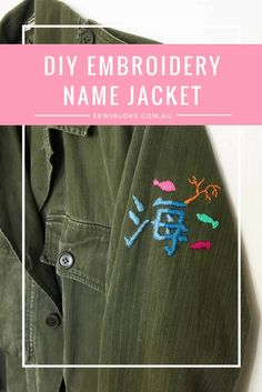 DIY Embroidered Jacket - A step-by-step guide on how to embroider text or characters to create a personalised jacket.