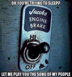 Oh the sweet soothing sounds of Jake Brakes. They should record this lullaby music for everyone to enjoy...said no one ever.  #trucker