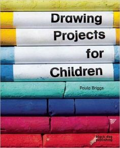 Drawing Projects for Children: Paula Briggs: 9781908966742: Amazon.com: Books