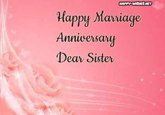A good happy married life is such blessing anyone could get. Happy Wedding Anniversary Wishes For Sister Should be for the togetherness and lifelong happiness. Marriage Anniversary Cake, Anniversary Wishes For Friends, Happy Wedding Anniversary Wishes, Wedding Congratulations Wishes, Aniversary Wishes, Message For Sister, Happy Married Life, Happy Wishes, Diy Wedding