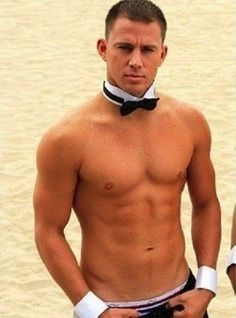 Channing Tatum - your welcome!