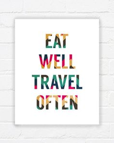 Eat well travel often printable poster inspiring by WhereisAlex Printable Quotes, Printable Art, Travel Quotes Tumblr, Travel Pictures Poses, Travel Wallpaper, Adventure Quotes, Travel Scrapbook, Packing Tips For Travel, Quote Posters