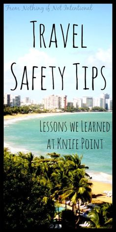 Safety tips and precautions that will help your family stay safe when you travel. | Nate and Rachael