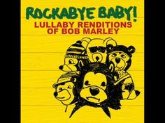 One Love - Lullaby Renditions of Bob Marley - Rockabye Baby!