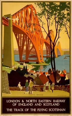 Forth Bridge London & North Eastern Railway Of England And Scotland The Track Of The Flying Scotsman