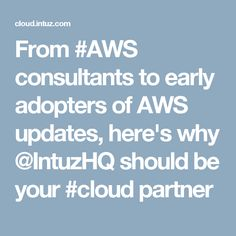 From #AWS consultants to early adopters of AWS updates, here's why @IntuzHQ should be your #cloud partner