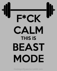 FUCK CALM! This is BEAST MODE Fitness Motivation / Fitness Blog - Follow for more!
