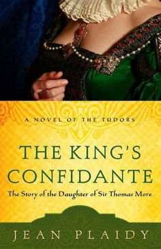 King's Confidante: The Story of the Daughter of Sir Thomas More