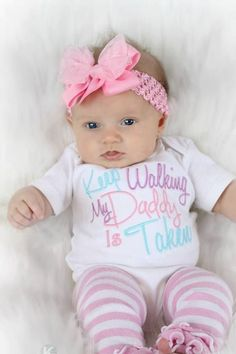 Baby Girl Clothes Embroidered with Keep Walking My Daddy Is Taken Newborn Baby Girl up to 5T Toddler Girl Clothes Baby Gift - http://www.babies-clothes.info/baby-girl-clothes-embroidered-with-keep-walking-my-daddy-is-taken-newborn-baby-girl-up-to-5t-toddler-girl-clothes-baby-gift.html