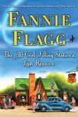 The All-Girl Filling Station's Last Reunion - Fannie Flagg, I always enjoy reading anything by her!