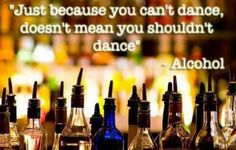 ;-)  Making white people dance since the beginning of time. Well, drinking.  It's how I know how to break dance and the running man.