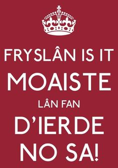 Frysk Word 2, Keep Calm, Dutch, Fries, Thoughts, Sayings, Holland, Roots, Language