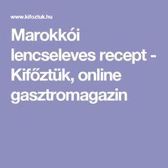 Marokkói lencseleves recept - Kifőztük, online gasztromagazin
