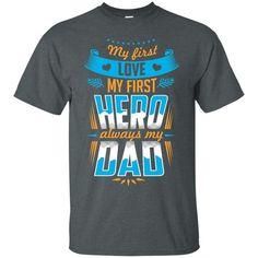Family Dads Shirts My first love hero is always my dad T-shirts Hoodies Sweatshirts Family Dads Shirts My first love hero is always my dad T-shirts Hoodies Swea