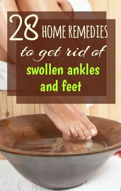 28 Home Remedies For Feet And Ankle Swelling