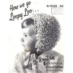 Loopy bonnets -  OMG was made to wear these as a small child . .