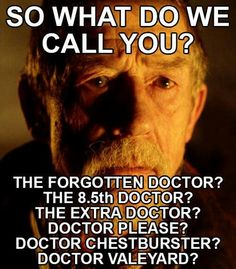 I'm gonna go with Forgotten Doctor for now. Or Time War Doctor.