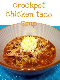 Crockpot chicken taco soup I make this all the time! One of my favs!