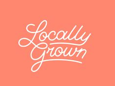 Locally Grown by Brendan Prince #Design Popular #Dribbble #shots