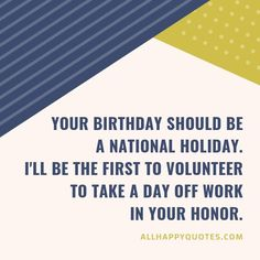 Celebrate your son's Birthday with these heartfelt Birthday Wishes for Son from mother and loved ones including funny birthday wishes for son in laws. Birthday Wishes For Myself, Birthday Wishes Funny, In Your Honor, Day Off Work, National Holidays, Sons Birthday, First Love, Day Off, Tax Day Deals