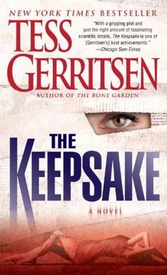 This was the Tess Gerritsen book I ever read, and have been hooked on her books ever since! The Keepsake: A Rizzoli & Isles Novel (Rizzoli & Isles Novels) I Love Books, Good Books, Books To Read, My Books, Book Suggestions, Book Recommendations, Tess Gerritsen, Best Authors, Thriller Books