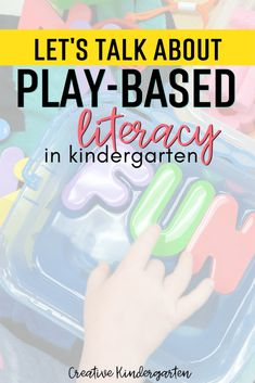 Let's Talk About Play-Based Literacy In Kindergarten -