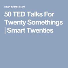 50 TED Talks For Twenty Somethings | Smart Twenties