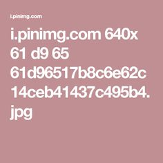 i.pinimg.com 640x 61 d9 65 61d96517b8c6e62c14ceb41437c495b4.jpg