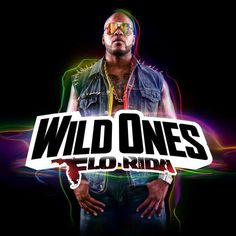 I'm listening to Wild Ones by Flo Rida on Pandora