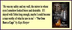 """Romantic quotes from gay m/m novels (Quote here is from """"Nor Iron Bars a Cage"""" by Kaje Harper)"""
