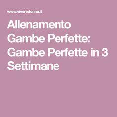 Allenamento Gambe Perfette: Gambe Perfette in 3 Settimane