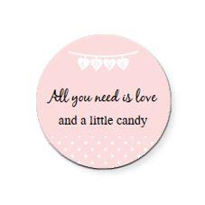 All you need is love and a little candy -tarra esim. karkkirasioihin