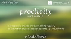 proclivity - Word of the Day